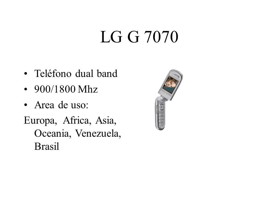 LG G 7070 Teléfono dual band 900/1800 Mhz Area de uso: Europa, Africa, Asia, Oceania, Venezuela, Brasil