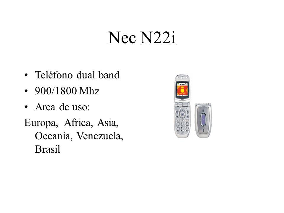 Nec N22i Teléfono dual band 900/1800 Mhz Area de uso: Europa, Africa, Asia, Oceania, Venezuela, Brasil