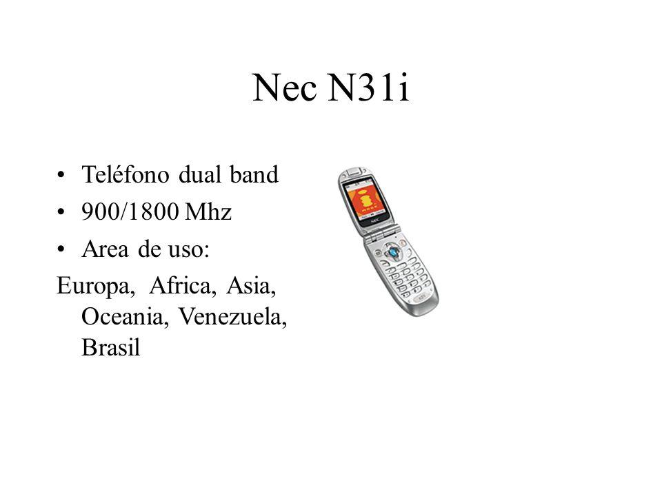Nec N31i Teléfono dual band 900/1800 Mhz Area de uso: Europa, Africa, Asia, Oceania, Venezuela, Brasil
