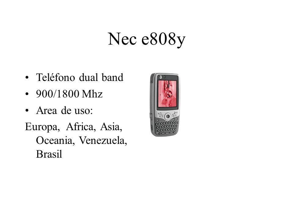 Nec e808y Teléfono dual band 900/1800 Mhz Area de uso: Europa, Africa, Asia, Oceania, Venezuela, Brasil