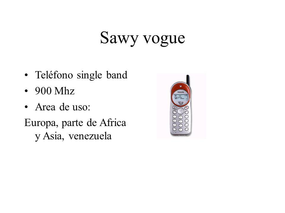Sawy vogue Teléfono single band 900 Mhz Area de uso: Europa, parte de Africa y Asia, venezuela