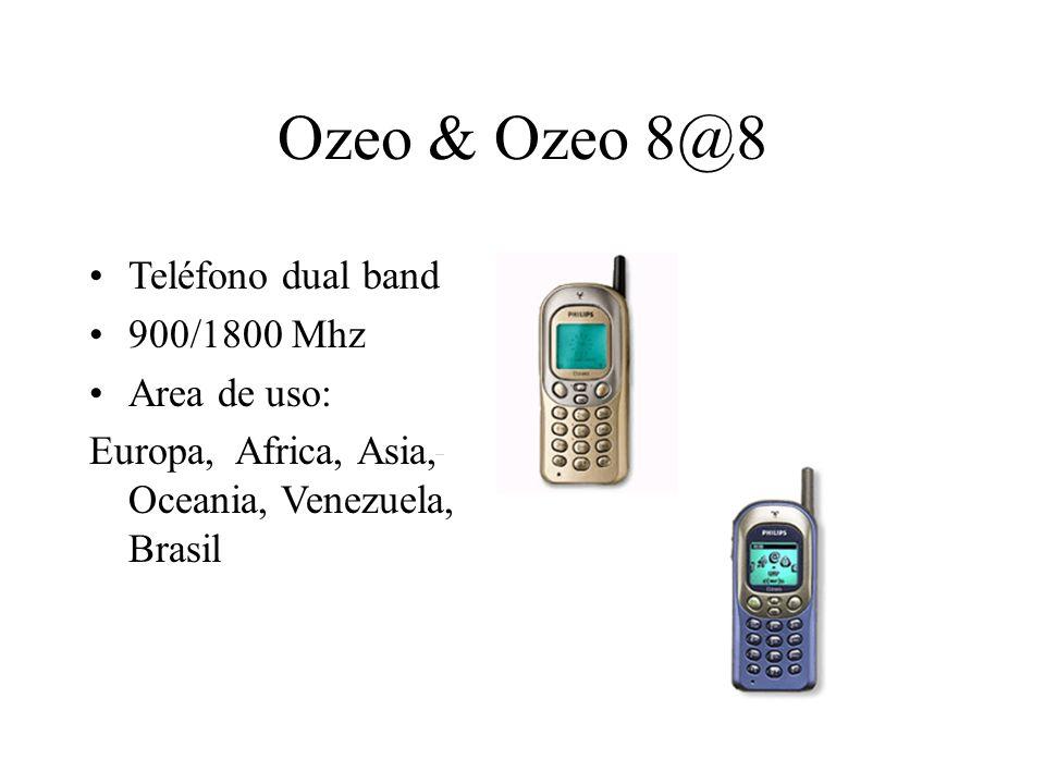 Ozeo & Ozeo 8@8 Teléfono dual band 900/1800 Mhz Area de uso: Europa, Africa, Asia, Oceania, Venezuela, Brasil