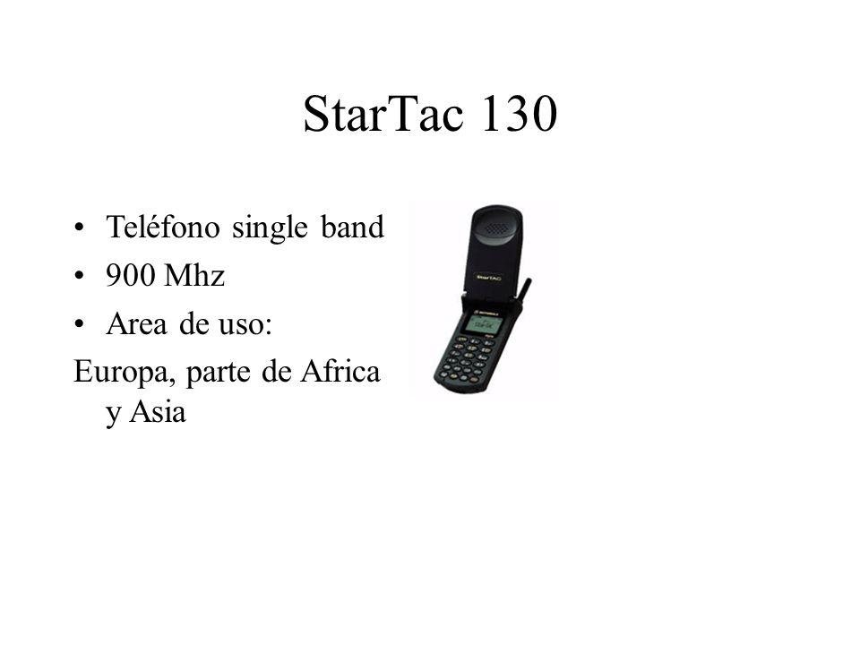 StarTac 130 Teléfono single band 900 Mhz Area de uso: Europa, parte de Africa y Asia