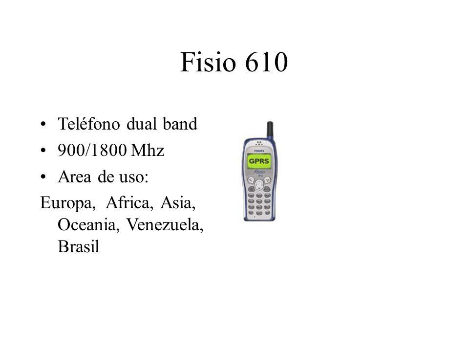 Fisio 610 Teléfono dual band 900/1800 Mhz Area de uso: Europa, Africa, Asia, Oceania, Venezuela, Brasil