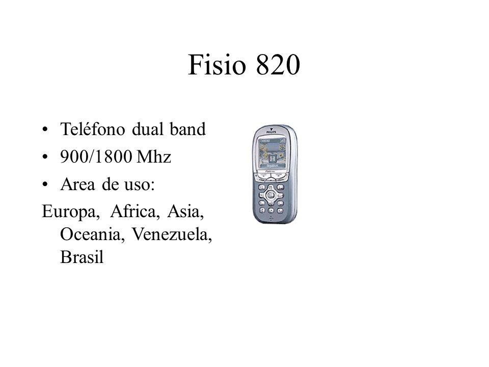 Fisio 820 Teléfono dual band 900/1800 Mhz Area de uso: Europa, Africa, Asia, Oceania, Venezuela, Brasil