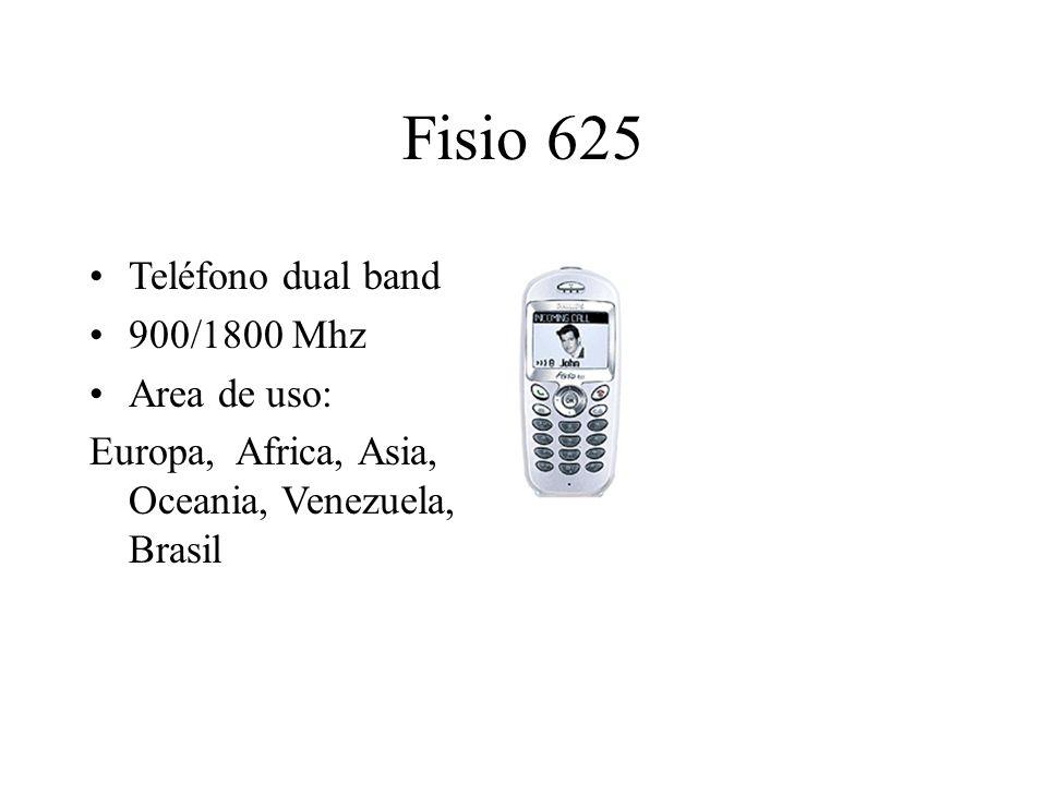 Fisio 625 Teléfono dual band 900/1800 Mhz Area de uso: Europa, Africa, Asia, Oceania, Venezuela, Brasil