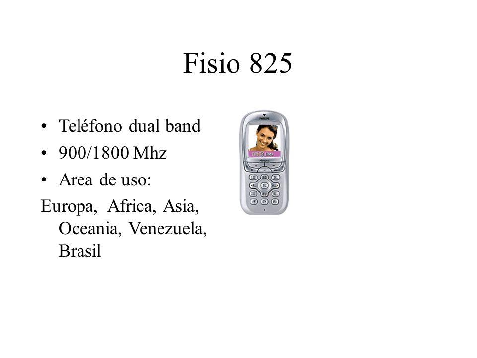 Fisio 825 Teléfono dual band 900/1800 Mhz Area de uso: Europa, Africa, Asia, Oceania, Venezuela, Brasil
