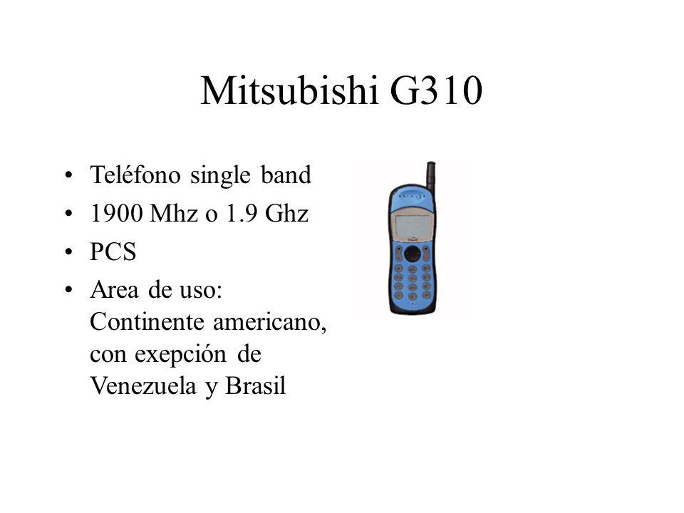 Mitsubishi G310 Teléfono single band 1900 Mhz o 1.9 Ghz PCS Area de uso: Continente americano, con exepción de Venezuela y Brasil