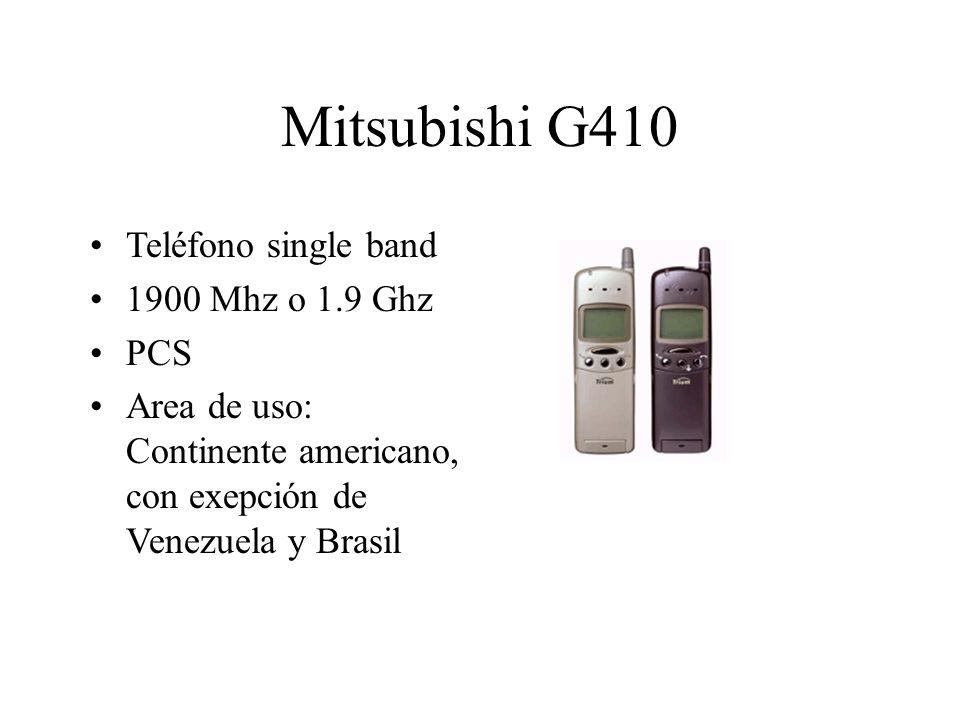 Mitsubishi G410 Teléfono single band 1900 Mhz o 1.9 Ghz PCS Area de uso: Continente americano, con exepción de Venezuela y Brasil