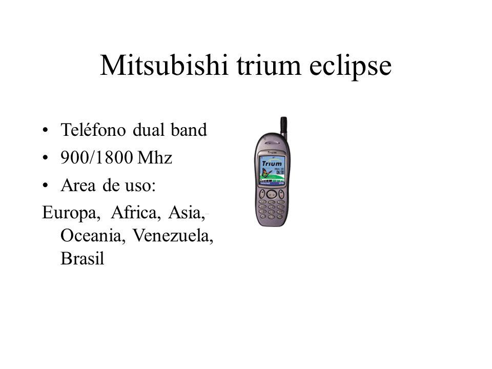 Mitsubishi trium eclipse Teléfono dual band 900/1800 Mhz Area de uso: Europa, Africa, Asia, Oceania, Venezuela, Brasil