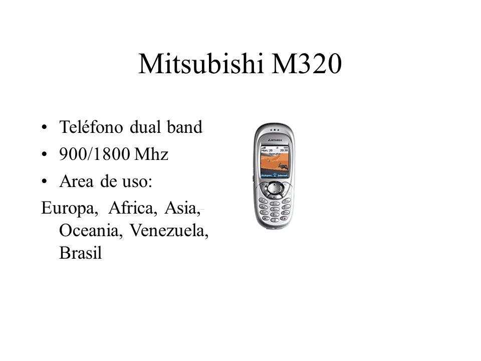Mitsubishi M320 Teléfono dual band 900/1800 Mhz Area de uso: Europa, Africa, Asia, Oceania, Venezuela, Brasil