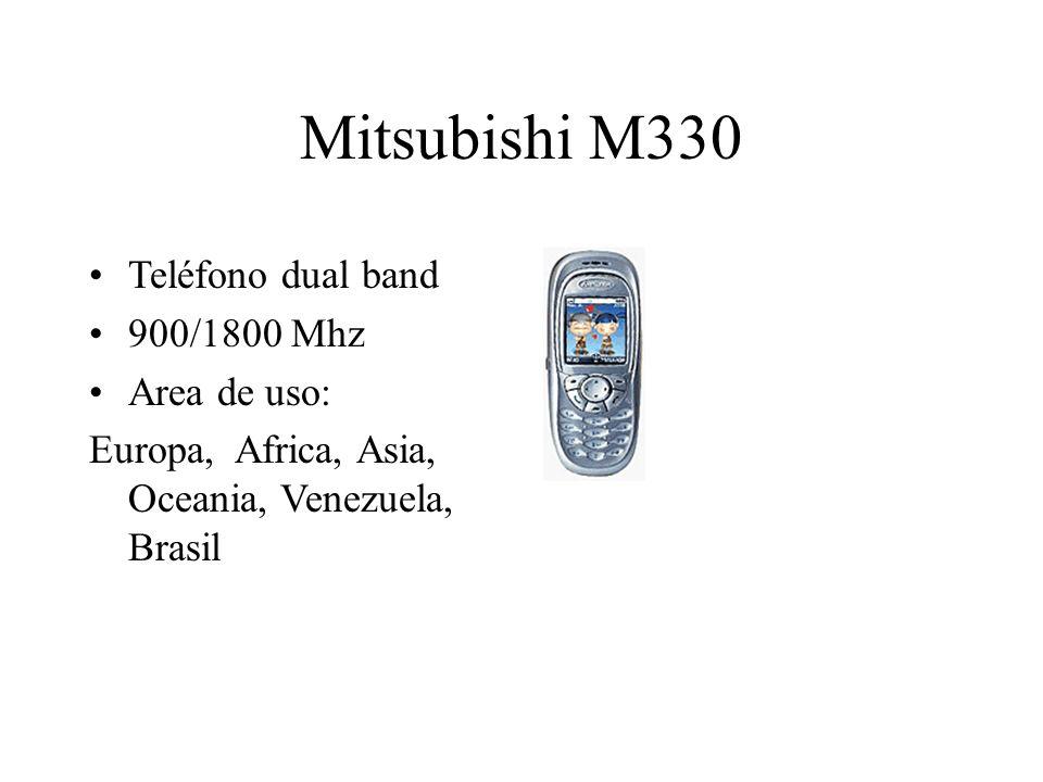 Mitsubishi M330 Teléfono dual band 900/1800 Mhz Area de uso: Europa, Africa, Asia, Oceania, Venezuela, Brasil