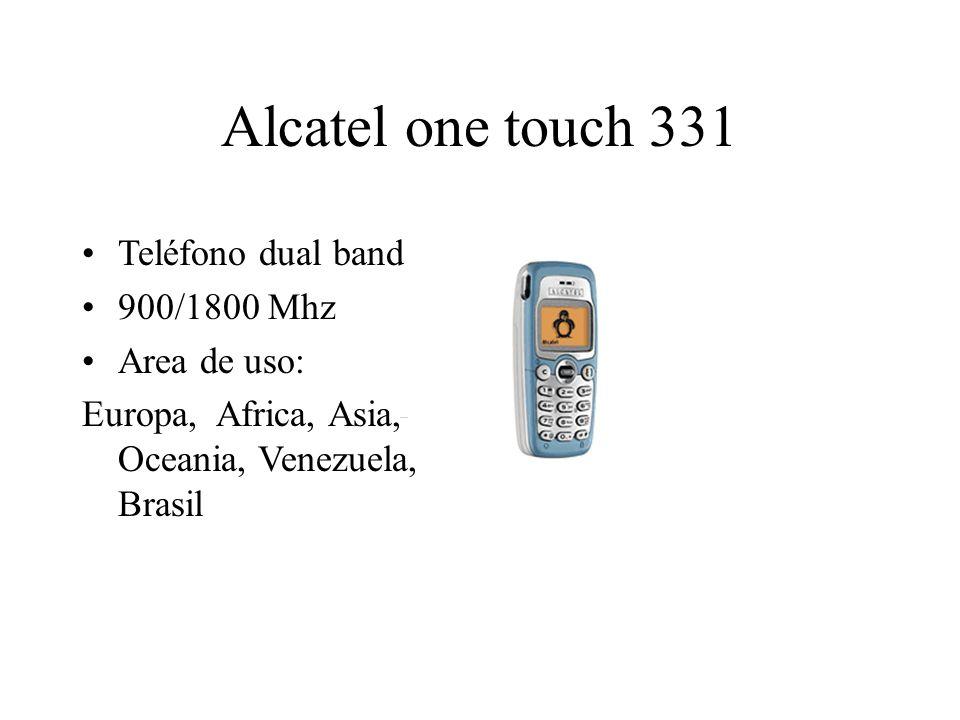 Alcatel one touch 331 Teléfono dual band 900/1800 Mhz Area de uso: Europa, Africa, Asia, Oceania, Venezuela, Brasil