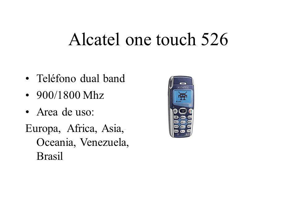 Alcatel one touch 526 Teléfono dual band 900/1800 Mhz Area de uso: Europa, Africa, Asia, Oceania, Venezuela, Brasil
