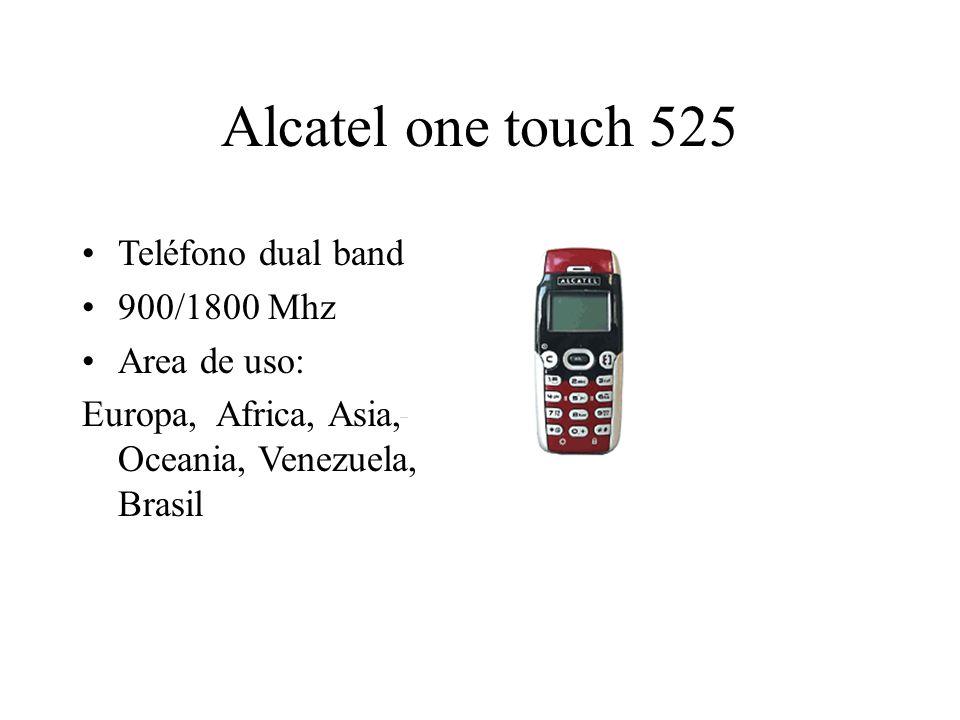 Alcatel one touch 525 Teléfono dual band 900/1800 Mhz Area de uso: Europa, Africa, Asia, Oceania, Venezuela, Brasil