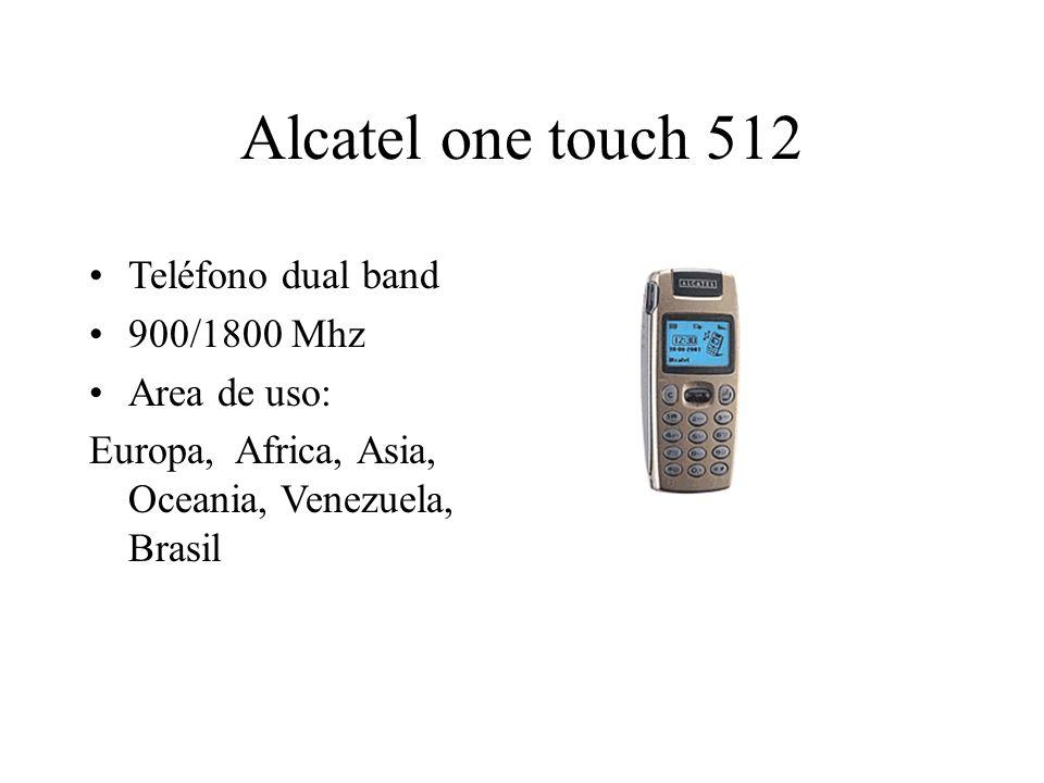 Alcatel one touch 512 Teléfono dual band 900/1800 Mhz Area de uso: Europa, Africa, Asia, Oceania, Venezuela, Brasil