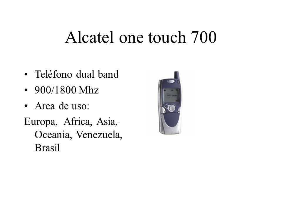 Alcatel one touch 700 Teléfono dual band 900/1800 Mhz Area de uso: Europa, Africa, Asia, Oceania, Venezuela, Brasil