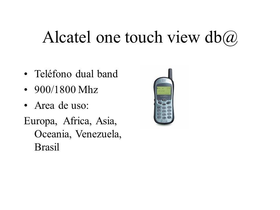 Alcatel one touch view db@ Teléfono dual band 900/1800 Mhz Area de uso: Europa, Africa, Asia, Oceania, Venezuela, Brasil