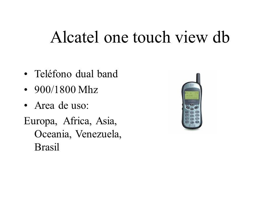 Alcatel one touch view db Teléfono dual band 900/1800 Mhz Area de uso: Europa, Africa, Asia, Oceania, Venezuela, Brasil
