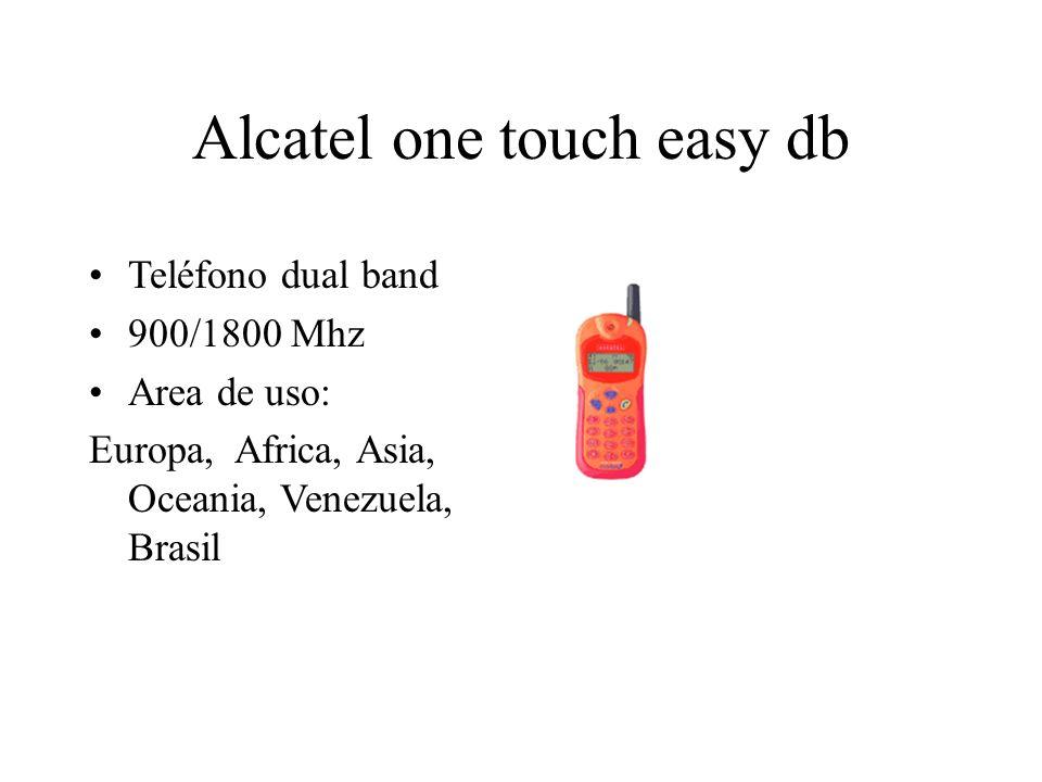 Alcatel one touch easy db Teléfono dual band 900/1800 Mhz Area de uso: Europa, Africa, Asia, Oceania, Venezuela, Brasil