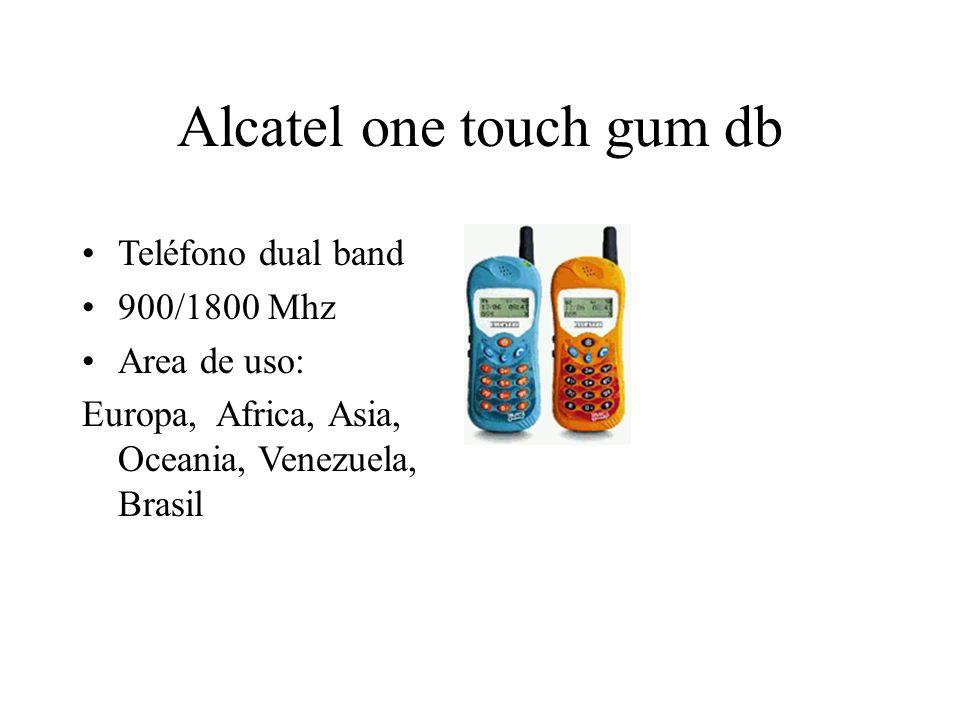 Alcatel one touch gum db Teléfono dual band 900/1800 Mhz Area de uso: Europa, Africa, Asia, Oceania, Venezuela, Brasil