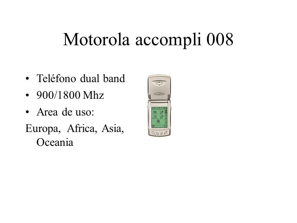 Motorola accompli 008 Teléfono dual band 900/1800 Mhz Area de uso: Europa, Africa, Asia, Oceania