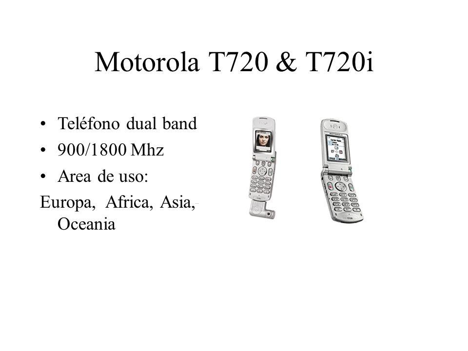 Motorola T720 & T720i Teléfono dual band 900/1800 Mhz Area de uso: Europa, Africa, Asia, Oceania