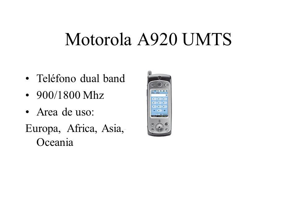 Motorola A920 UMTS Teléfono dual band 900/1800 Mhz Area de uso: Europa, Africa, Asia, Oceania