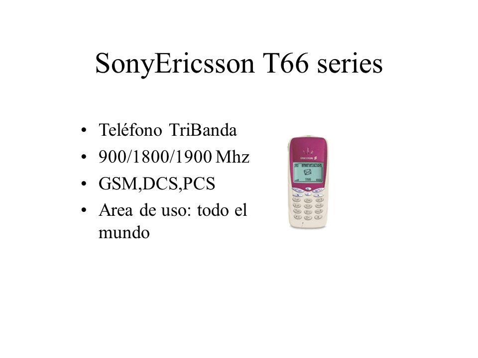 SonyEricsson T66 series Teléfono TriBanda 900/1800/1900 Mhz GSM,DCS,PCS Area de uso: todo el mundo