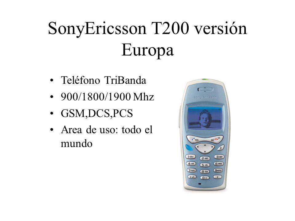 SonyEricsson T200 versión Europa Teléfono TriBanda 900/1800/1900 Mhz GSM,DCS,PCS Area de uso: todo el mundo