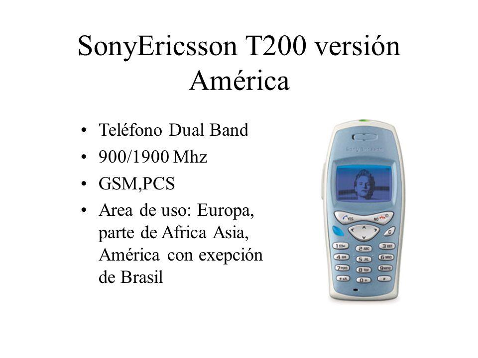 SonyEricsson T200 versión América Teléfono Dual Band 900/1900 Mhz GSM,PCS Area de uso: Europa, parte de Africa Asia, América con exepción de Brasil