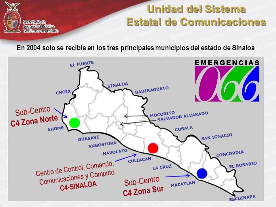 Unidad del Sistema Estatal de Comunicaciones Unidad del Sistema Estatal de Comunicaciones En 2004 solo se recibía en los tres principales municipios del estado de Sinaloa