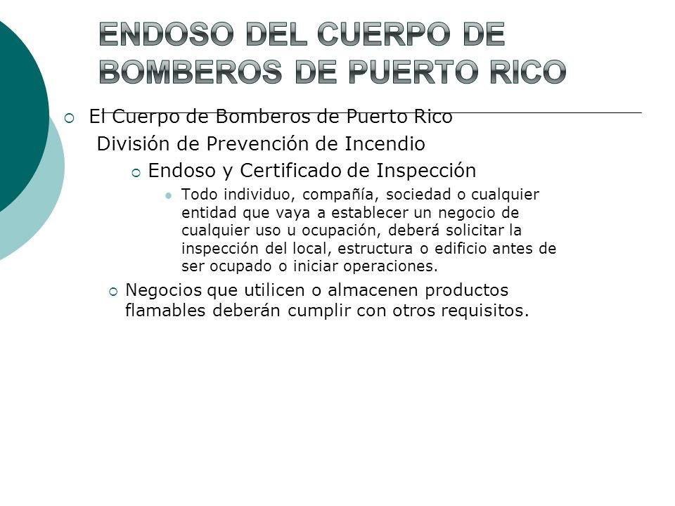 El Cuerpo de Bomberos de Puerto Rico División de Prevención de Incendio Endoso y Certificado de Inspección Todo individuo, compañía, sociedad o cualqu