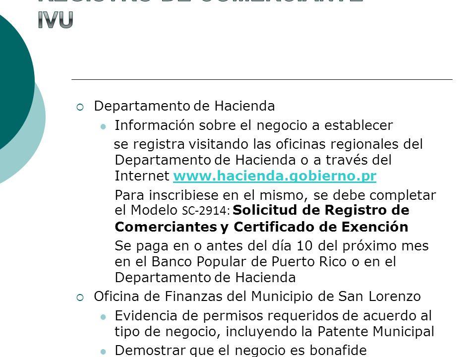 Departamento de Hacienda Información sobre el negocio a establecer se registra visitando las oficinas regionales del Departamento de Hacienda o a trav