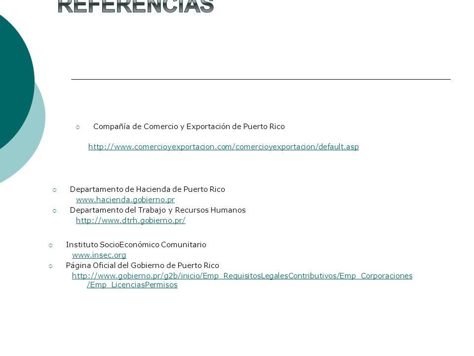 Compañía de Comercio y Exportación de Puerto Rico http://www.comercioyexportacion.com/comercioyexportacion/default.asp Departamento de Hacienda de Pue