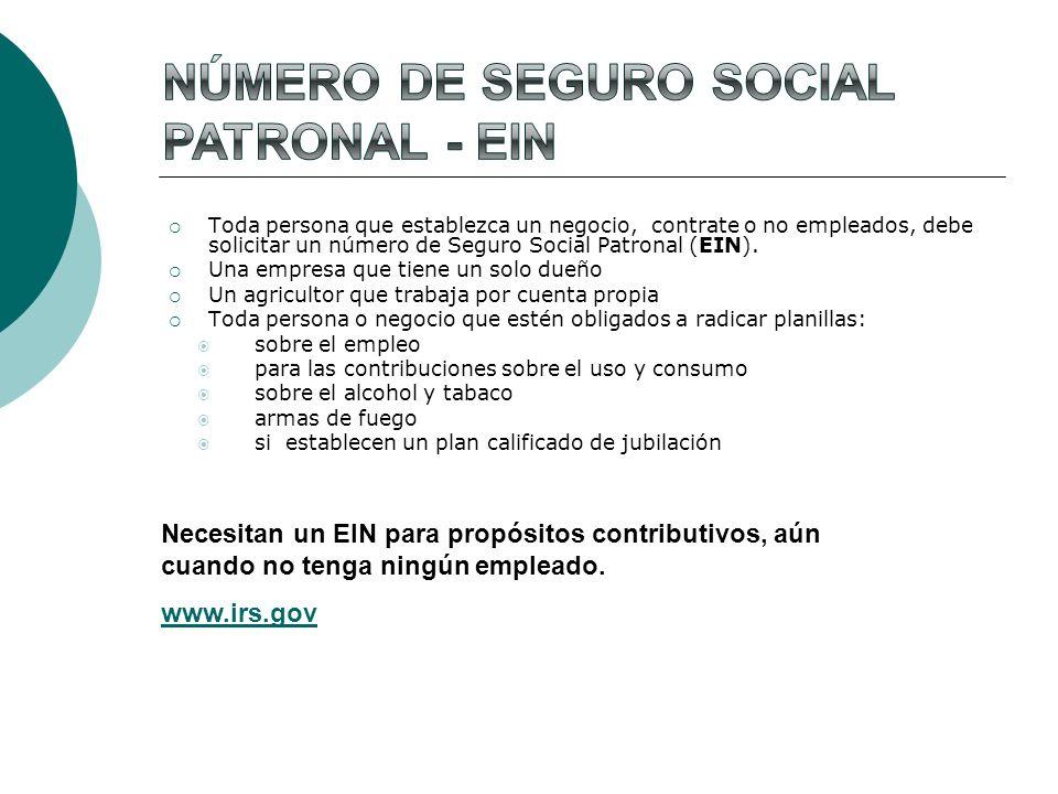 Toda persona que establezca un negocio, contrate o no empleados, debe solicitar un número de Seguro Social Patronal (EIN). Una empresa que tiene un so