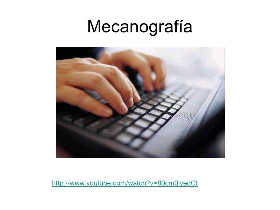 Mecanografía http://www.youtube.com/watch?v=80cm0lyeqCI