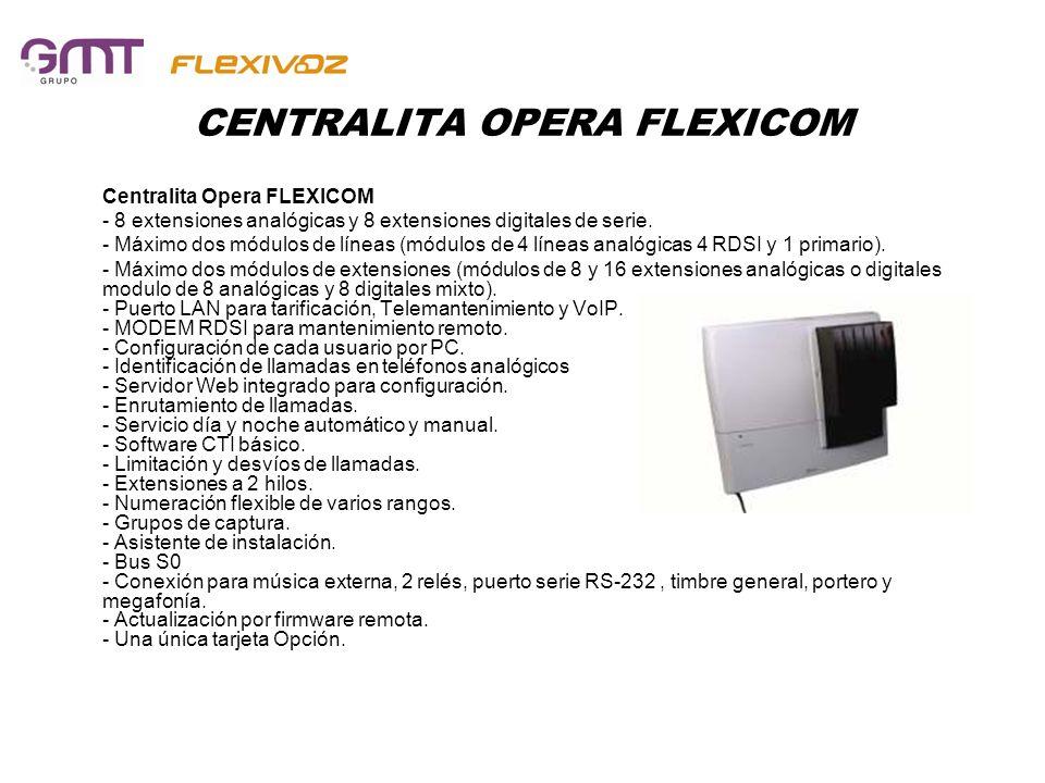 CENTRALITA OPERA FLEXICOM Centralita Opera FLEXICOM - 8 extensiones analógicas y 8 extensiones digitales de serie. - Máximo dos módulos de líneas (mód