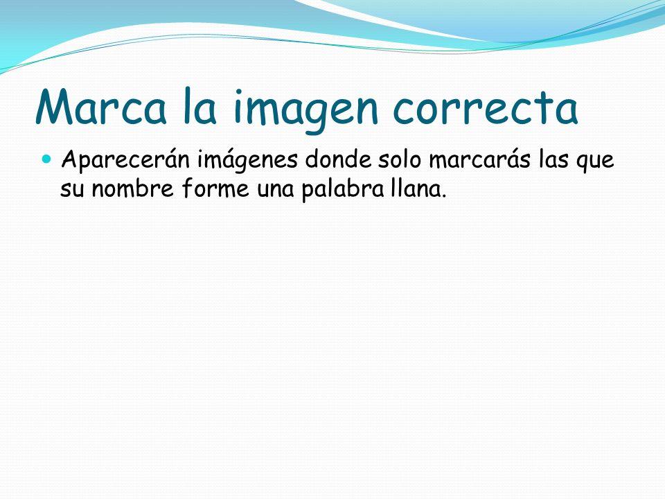 Palabras llanas Un ejemplo de una palabra llana es aguja, es llana por que tiene la fuerza de pronunciación en la penúltima sílaba. Otra palabra llana