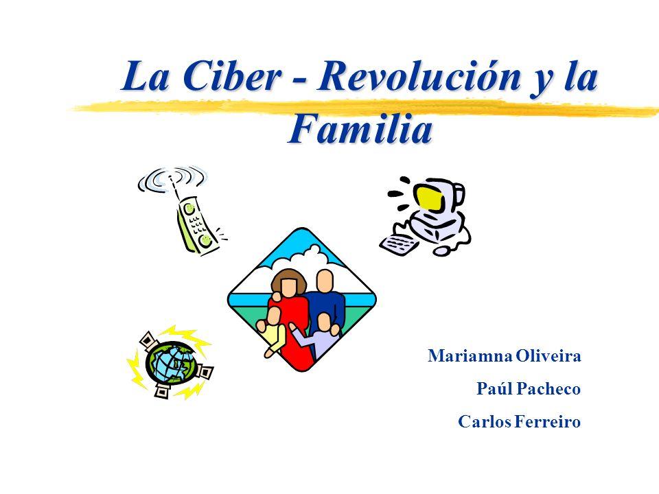 La Ciber - Revolución y la Familia Mariamna Oliveira Paúl Pacheco Carlos Ferreiro