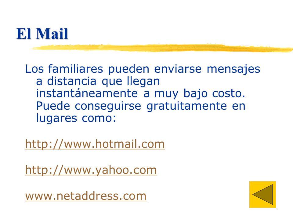 El Mail Los familiares pueden enviarse mensajes a distancia que llegan instantáneamente a muy bajo costo.