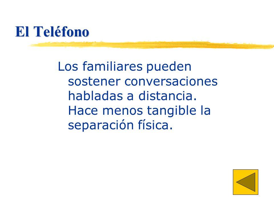El Teléfono Los familiares pueden sostener conversaciones habladas a distancia.