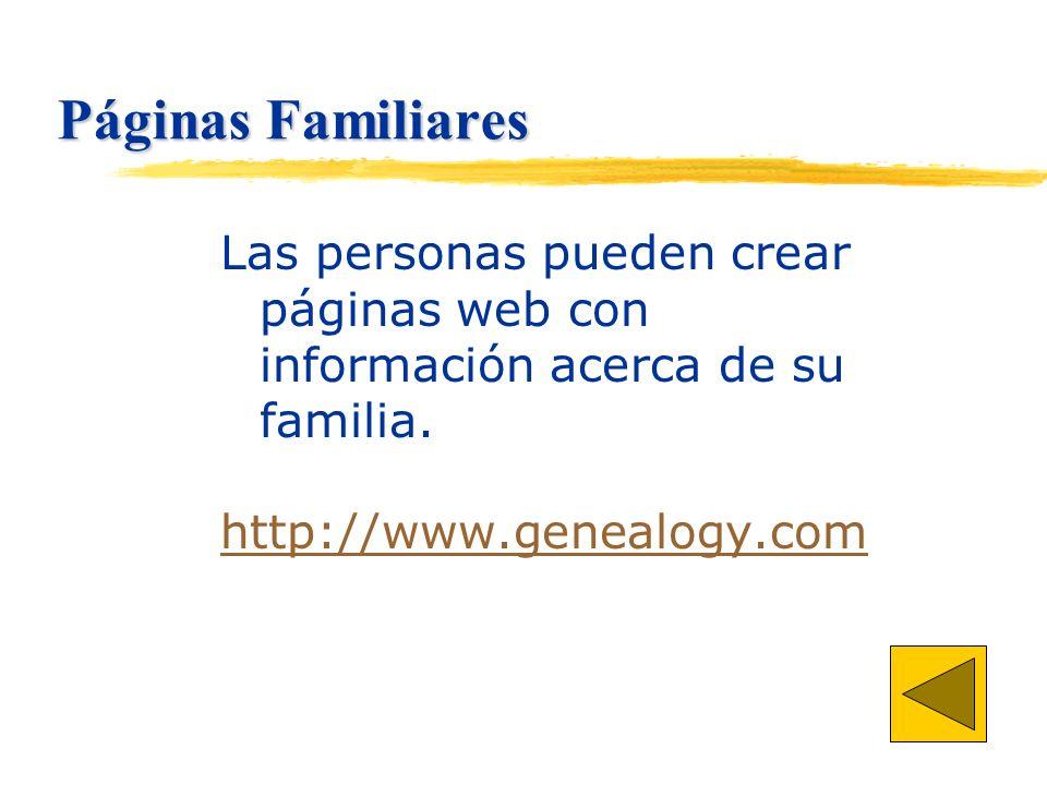 Páginas Familiares Las personas pueden crear páginas web con información acerca de su familia.