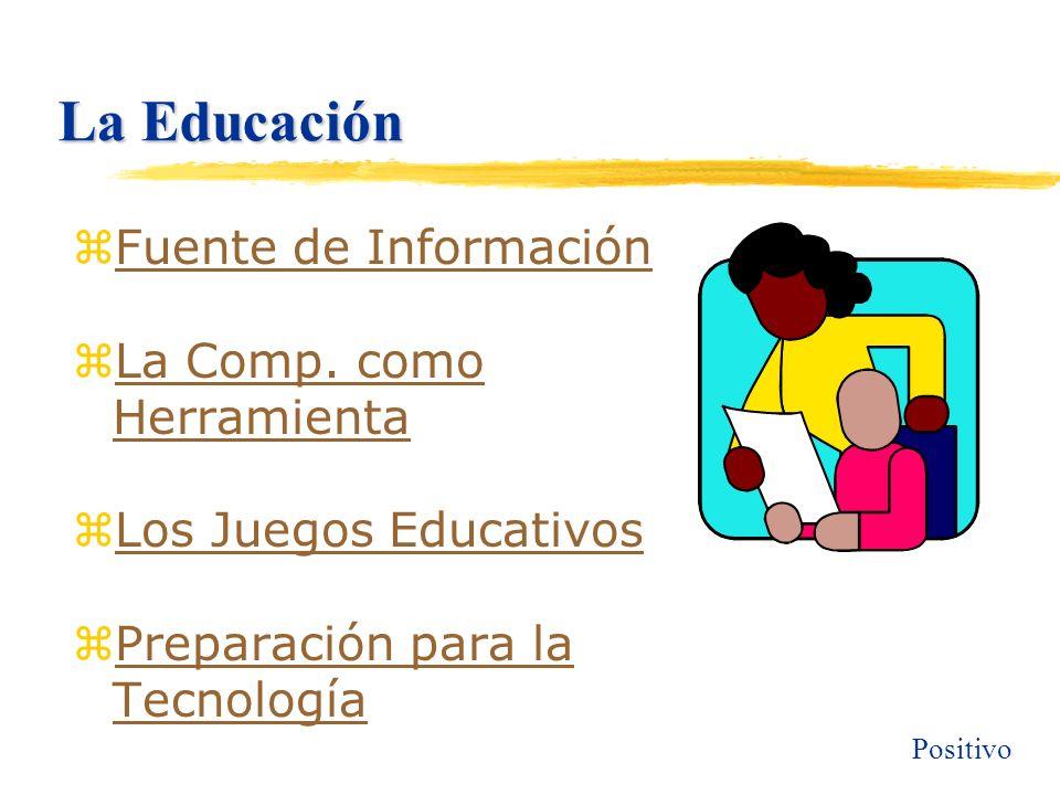 La Educación zFuente de InformaciónFuente de Información zLa Comp.