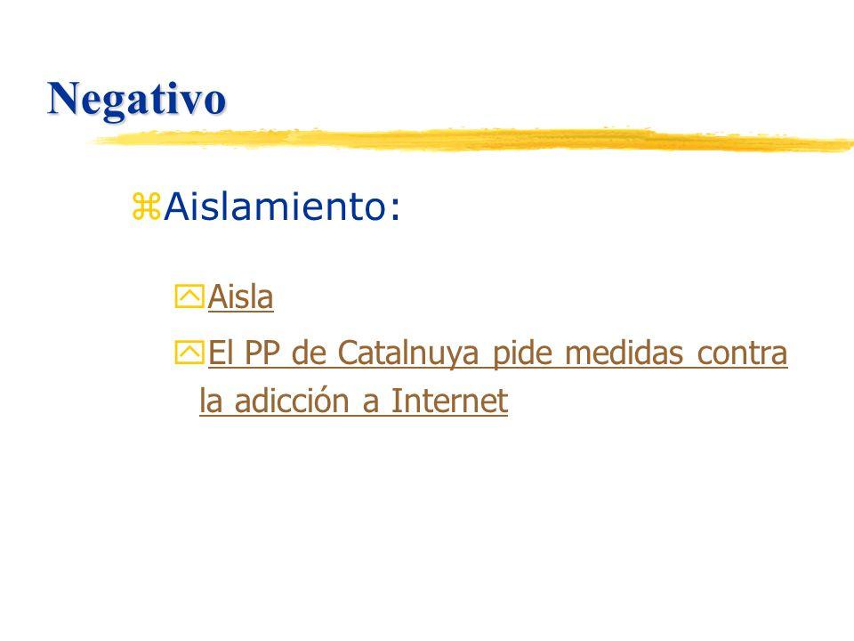 Negativo zAislamiento: yAislaAisla yEl PP de Catalnuya pide medidas contra la adicción a InternetEl PP de Catalnuya pide medidas contra la adicción a Internet