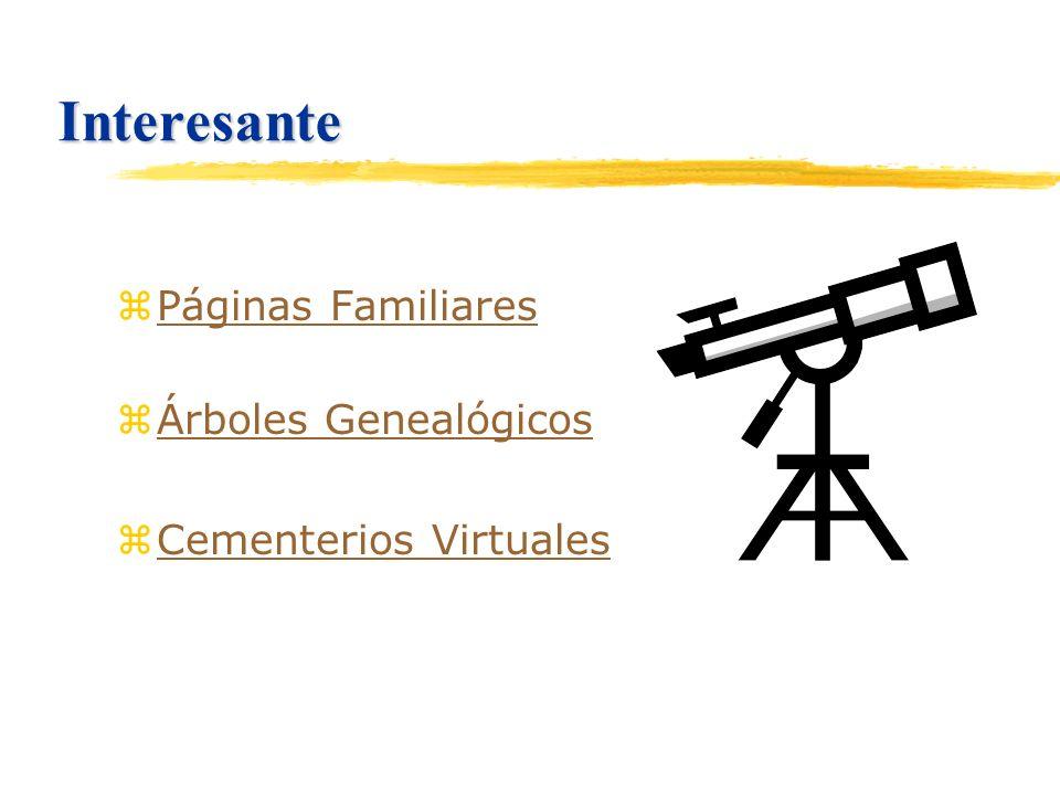 Interesante zPáginas FamiliaresPáginas Familiares zÁrboles GenealógicosÁrboles Genealógicos zCementerios VirtualesCementerios Virtuales