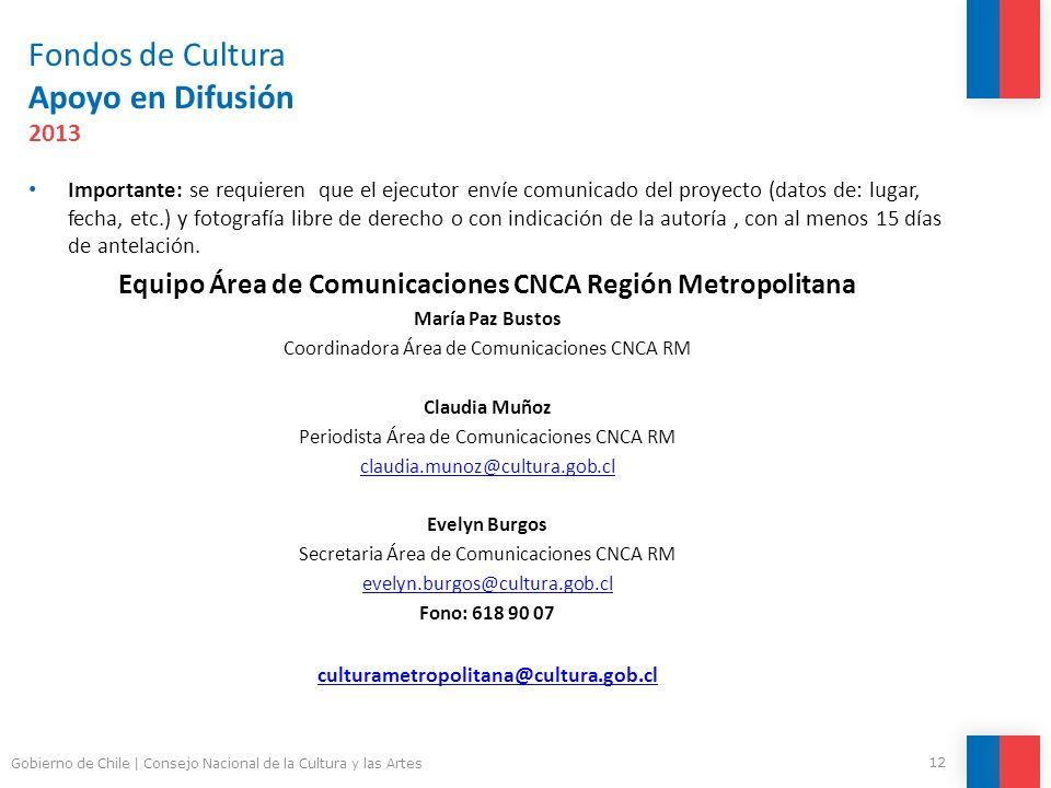 Fondos de Cultura Apoyo en Difusión 2013 Importante: se requieren que el ejecutor envíe comunicado del proyecto (datos de: lugar, fecha, etc.) y fotog