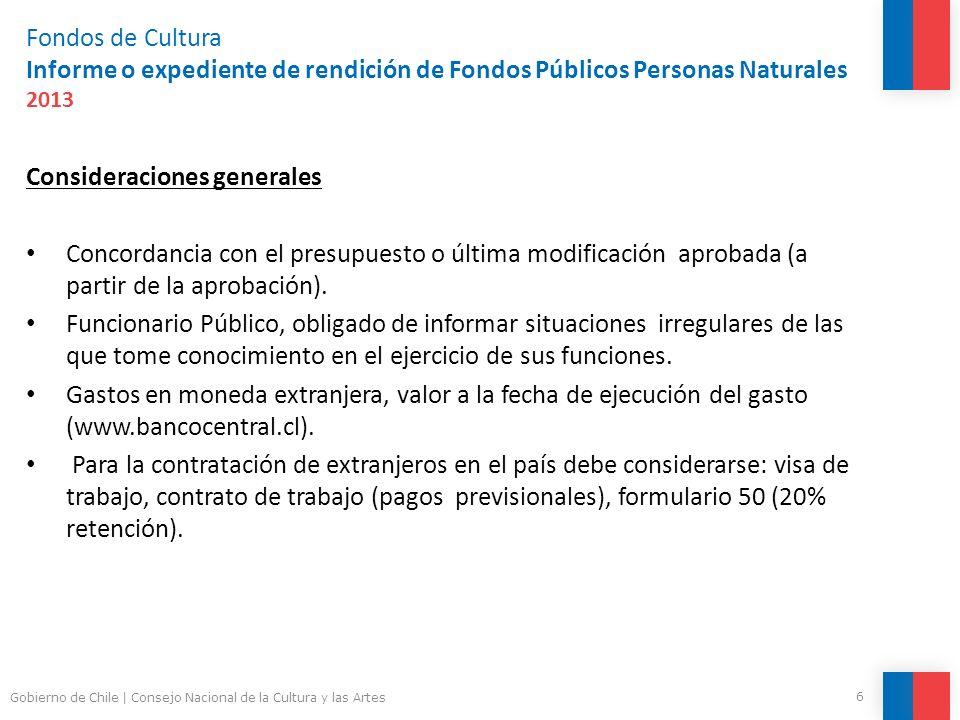 Fondos de Cultura Informe o expediente de rendición de Fondos Públicos Personas Naturales 2013 Consideraciones generales Concordancia con el presupues