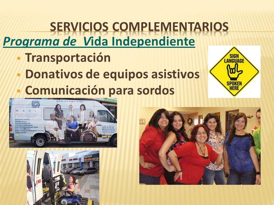 Programa de Vida Independiente Transportación Donativos de equipos asistivos Comunicación para sordos