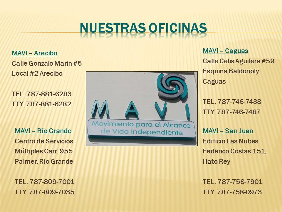 MAVI – Río Grande Centro de Servicios Múltiples Carr. 955 Palmer, Rio Grande TEL. 787-809-7001 TTY. 787-809-7035 MAVI – San Juan Edificio Las Nubes Fe
